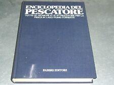 ENCICLOPEDIA DEL PESCATORE -  FABBRI EDITORE