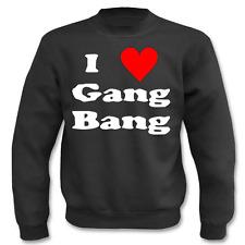 Pull I LOVE Gang-Bang I Drôle I fun i Proverbes I Sweatshirt
