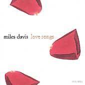 Love Songs by Miles Davis (CD, Feb-1999, Sony Music Distribution (USA))