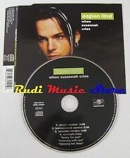CD Singolo ESPEN LIND When susannah cries 1997 EU UNIVERSAL 86010 no mc lp (S2)