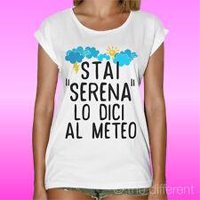 T-Shirt Donna Stai Serena Lo Dici Al Meteo Idea Regalo