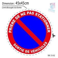 45x45 cm- AUTOCOLLANT STICKER INTERDIT STATIONNER SORTIE VEHICULES PANNEAU IS-02