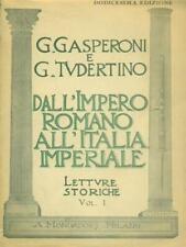 DALL'IMPERO ROMANO ALL'ITALIA IMPERIALE. VOL. I  G. GASPERONI - G. TUDERTINO
