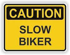 SLOW BIKER CAUTION STICKER WARNING FUNNY VINYL MOTORCYCLE BUMPER DOOR BIKER