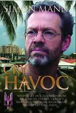 Cry Havoc by Simon Mann (Hardback, 2011)