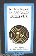 LA SAGGEZZA DELLA VITA Nicola Abbagnano Rusconi 1986 Filosofia Manuale Corso di