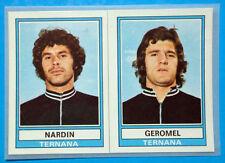 FIGURINA CALCIATORI PANINI 1973/74 NARDIN-GEROMEL-TERNANA n.540 rec