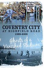 Coventry City at Highfield Road 1899-2005 (Desert Isla... by Brown, Jim Hardback