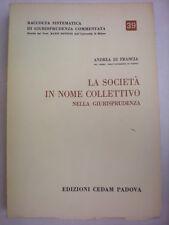 DIRITTO DI FRANCIA LA SOCIETÀ IN NOME COLLETTIVO NELLA GIURISPRUDENZA 1974