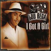 BEGA LOU - I GOT A GIRL (SINGLE, MAXI) NEW CD