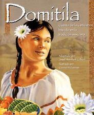 Domitila: Cuento de la Cenicienta basado en la tradicion mexicana (Spanish Editi