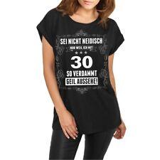 Frauen lässiges Shirt Sei nicht neidisch bin 30  Geschenk Geburtstag Dreißigster
