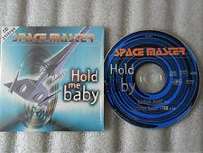 CD-SPACE MASTER-HOLD ME BABY-FUTUR BASS MIX-RADIO EDIT-(CD SINGLE)97-2TRACK