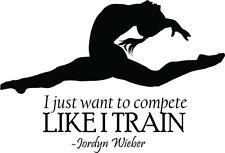 "Jordyn Weiber Wall Quote - Gymnastics Vinyl Decal / Sticker 16""x10"" [Sports 21]"