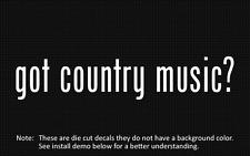 (2x) got country music? Sticker Die Cut Decal vinyl