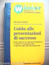 GUIDA ALLE PRESENTAZIONI DI SUCCESSO Come vincere la paura Herman Holtz Manuale