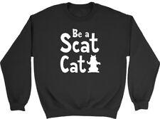 Be a Scat Cat Mens Womens Ladies Unisex Sweatshirt