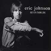 """ERIC JOHNSON """"SEVEN WORLDS"""" CD! BRAND NEW! STILL SEALED!!"""