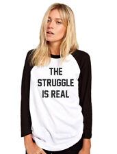 The Struggle Is Real - Funny Slogan Womens Baseball Top