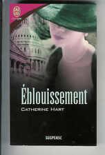 """Catherine Hart : Eblouissement N° 4300 """" Suspense """" J'ai Lu pour elle """""""