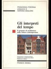 GLI INTERPRETI DEL TEMPO  FRANCESCA FONTANA FRANCO ANGELI 1990
