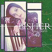 FISHER - TRUE NORTH NEW CD