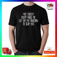 Me Crazy? Unicorn Slap You T-shirt Tee Tshirt Gift Mens Ladies Funny Cheeky Cute