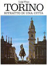 FIRPO LUIGI TORINO RITRATTO DI UNA CITTA' TIP. TORINESE ED. 1991 LOCALE PIEMONTE