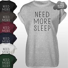 Need More Sleep T-Shirt Tee Top Sleepy Nap Queen Too Tired to Function Tshirt