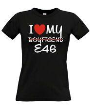 T-SHIRT GIRL * I LOVE MY boyfriend E46 * Tuning bmw 3 3er m3 Treffen SATIRE FUN
