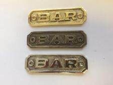BAR Door Sign PLAQUE + SCREWS SOLID POLISHED BRASS, ANTIQUE BRONZE or NICKEL PUB
