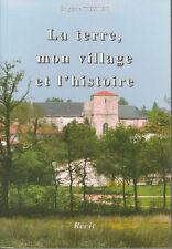 """Livre Régional """" La Terre, Mon Village et L'Histoire """" ( Book )   (  No 200  )"""