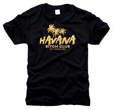 Havana Bitch Club Havanna - Herren-T-Shirt, Gr. S bis XXXL