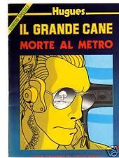 HUGUES-IL GRANDE CANE-MORTE AL METRO-NUMERO SPECIALE