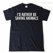 I'd Rather Be Saving Animals T-shirt Funny Animal Rescue Vegan Tee Shirt
