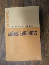 Arènes sanglantes / V. Blasco Ibànez