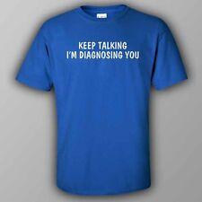 Funny Australian rude T-shirt KEEP TALKING - I AM DIAGNOSING YOU