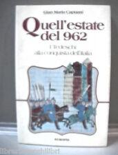 QUELL ESTATE DEL 962 I tedeschi alla conquista dell Italia Gian Maria Capuani