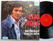 ELIO ROCA Por Fin Logre Tener Amor NM RARE LP