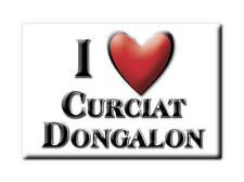 MAGNETS FRANCE - AUVERGNE SOUVENIR AIMANT I LOVE CURCIAT DONGALON (AIN)