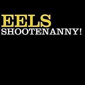 Eels - Shootenanny! (2003)  CD  NEW/SEALED  SPEEDYPOST