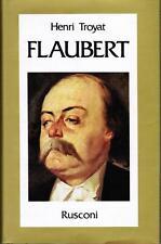 TROYAT, Flaubert -  Rusconi 1989