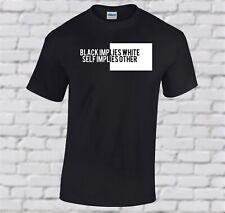 ALAN WATTS INSPIRATIONAL QUOTE T-SHIRT (black implies white, self implies other)