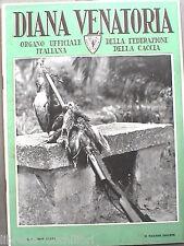 DIANA rivista di Caccia Venatoria 15 maggio 1941 Cacciatori Animali Uccelli di
