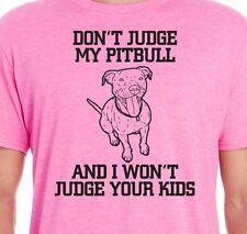 Don't Judge My PITBULL I Won't Judge Your Kids Dog Mom Dad Pet Rescue T-Shirt