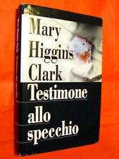 TESTIMONE ALLO SPECCHIO.MARY HIGGINS CLARK