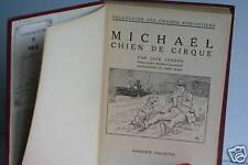 MICKAEL CHIEN DE CIRQUE - JACK LONDON - HACHETTE 1955