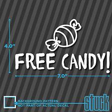 "Free Candy ! - 7""x4""- vinyl decal sticker funny van creeper drift drag ill fresh"