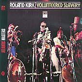Rahsaan Roland Kirk - Volunteered Slavery (2005)