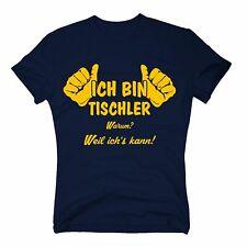 T-Shirt Ich bin Tischler, weil ich's kann - Fun Job Arbeit S-5XL